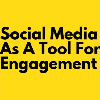Social media As A Tool For Engagement